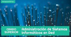 grado superior administración de sistemas informáticos en red