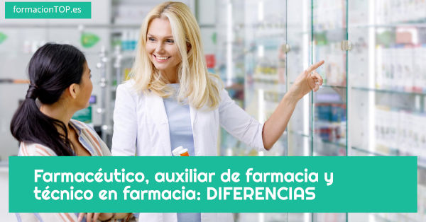 diferencias entre farmacéutico, auxiliar de farmacia y técnico en farmacia