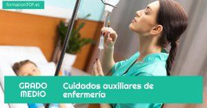 GRADO MEDIO: Cuidados auxiliares de enfermería