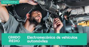 GRADO MEDIO: Electromecánica de vehículos automóviles
