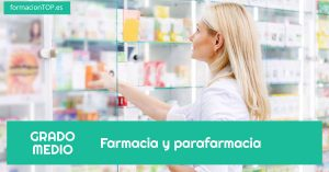 GRADO MEDIO: Farmacia y parafarmacia