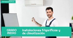 GRADO MEDIO: Instalaciones frigor铆ficas y de climatizaci贸n