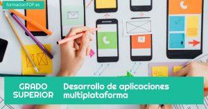 grado superior desarrollo de aplicaciones multiplataforma