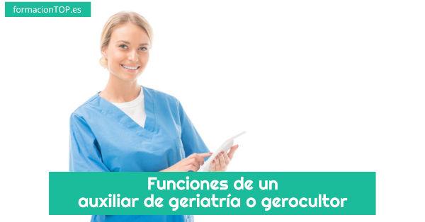 funciones de un auxiliar de geriatría o gerocultor