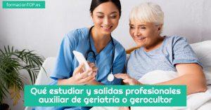qu茅 estudiar y salidas del auxiliar de geriatr铆a