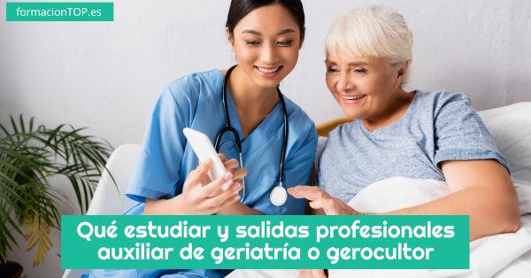qué estudiar y salidas del auxiliar de geriatría