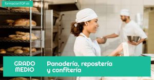 GRADO MEDIO: Panadería, repostería y confitería