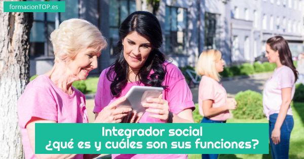 integrador social qué es y cuáles son sus funciones