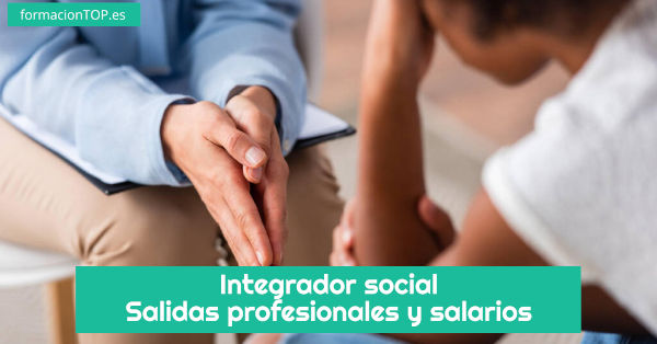 salidas profesionales integración social y salarios