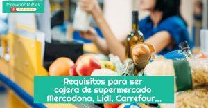 requisitos para ser cajera de supermercado